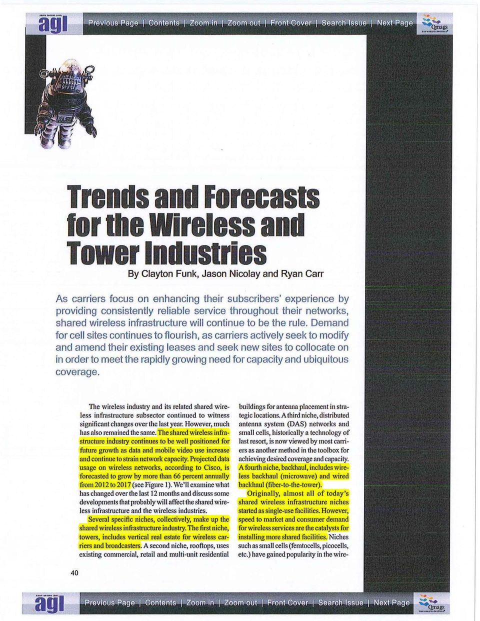 Demand for cell sites continues to flourish, as carriers actively seek to modify and amend their existing leases and seek new sites to collocate on in order to meet the rapidly growing need for