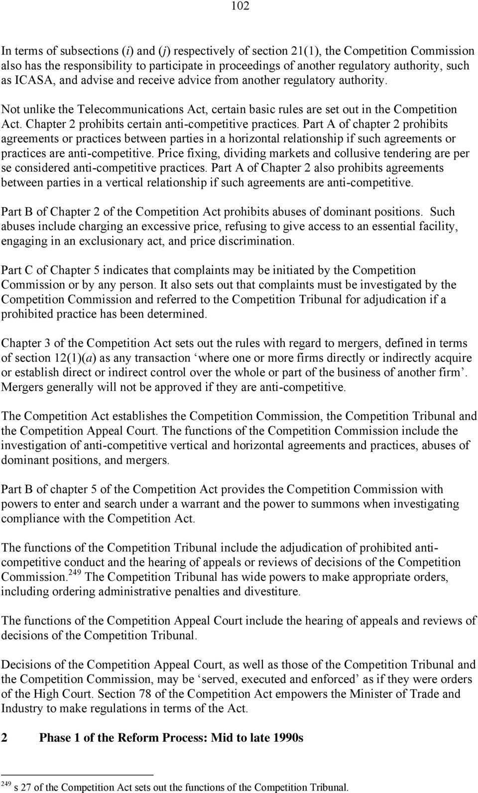 Chapter 2 prohibits certain anti-competitive practices.