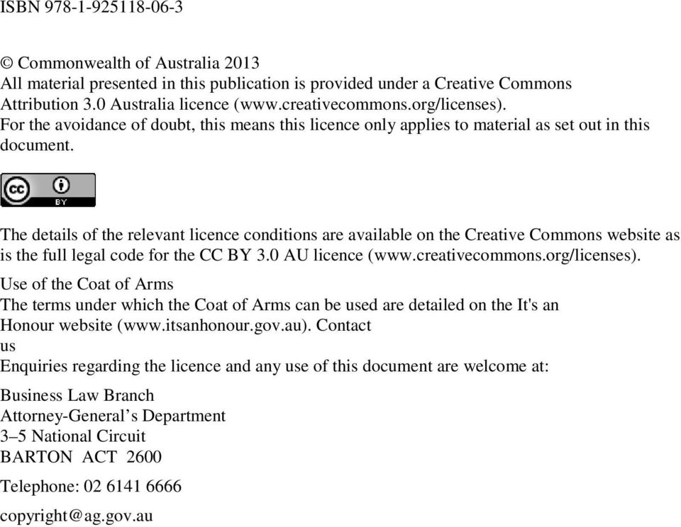The details of the relevant licence conditions are available on the Creative Commons website as is the full legal code for the CC BY.0 AU licence (www.creativecommons.org/licenses).