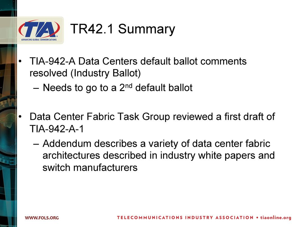 Group reviewed a first draft of TIA-942-A-1 Addendum describes a variety of
