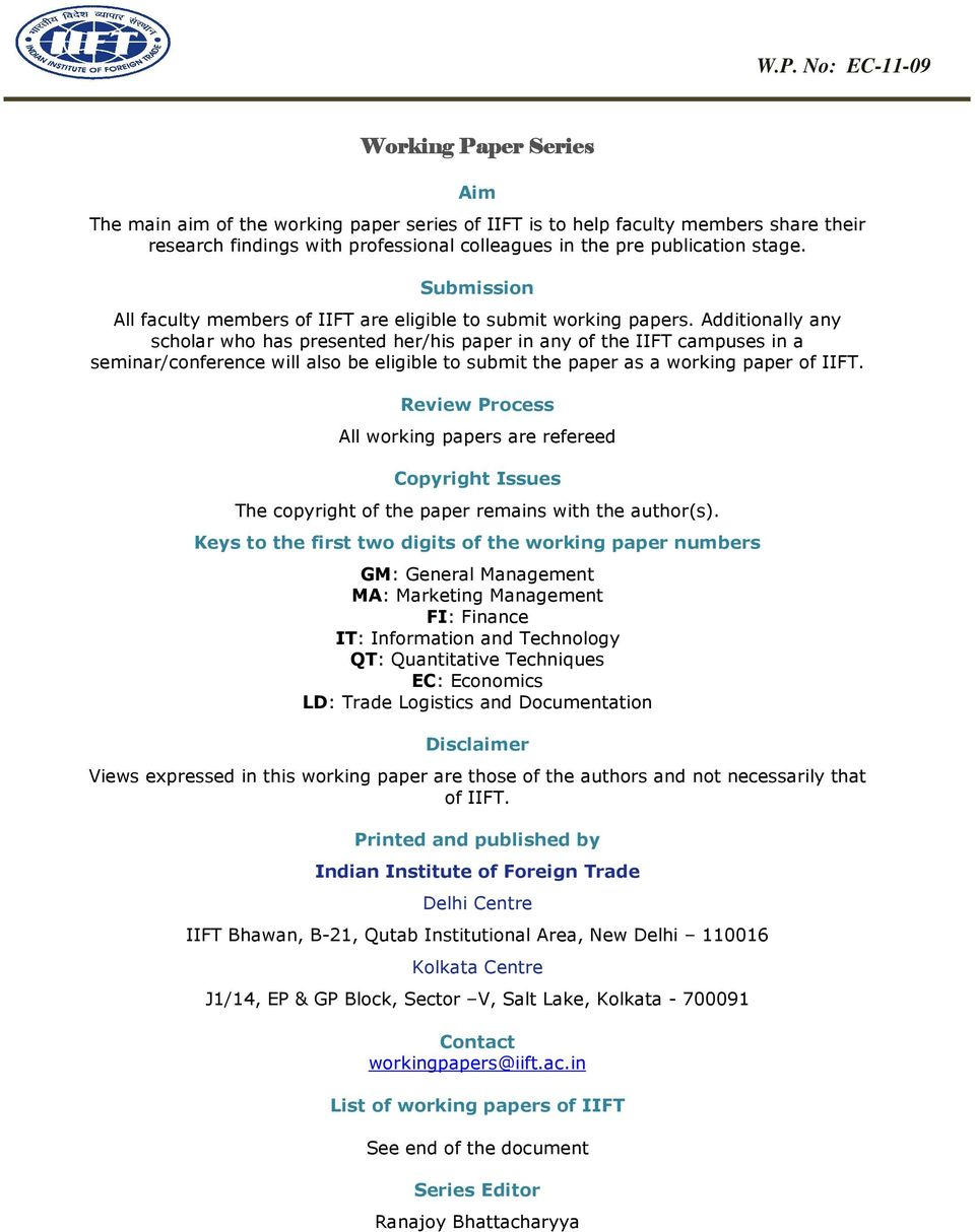 Additionally any scholar who has presented her/his paper in any of the IIFT campuses in a seminar/conference will also be eligible to submit the paper as a working paper of IIFT.