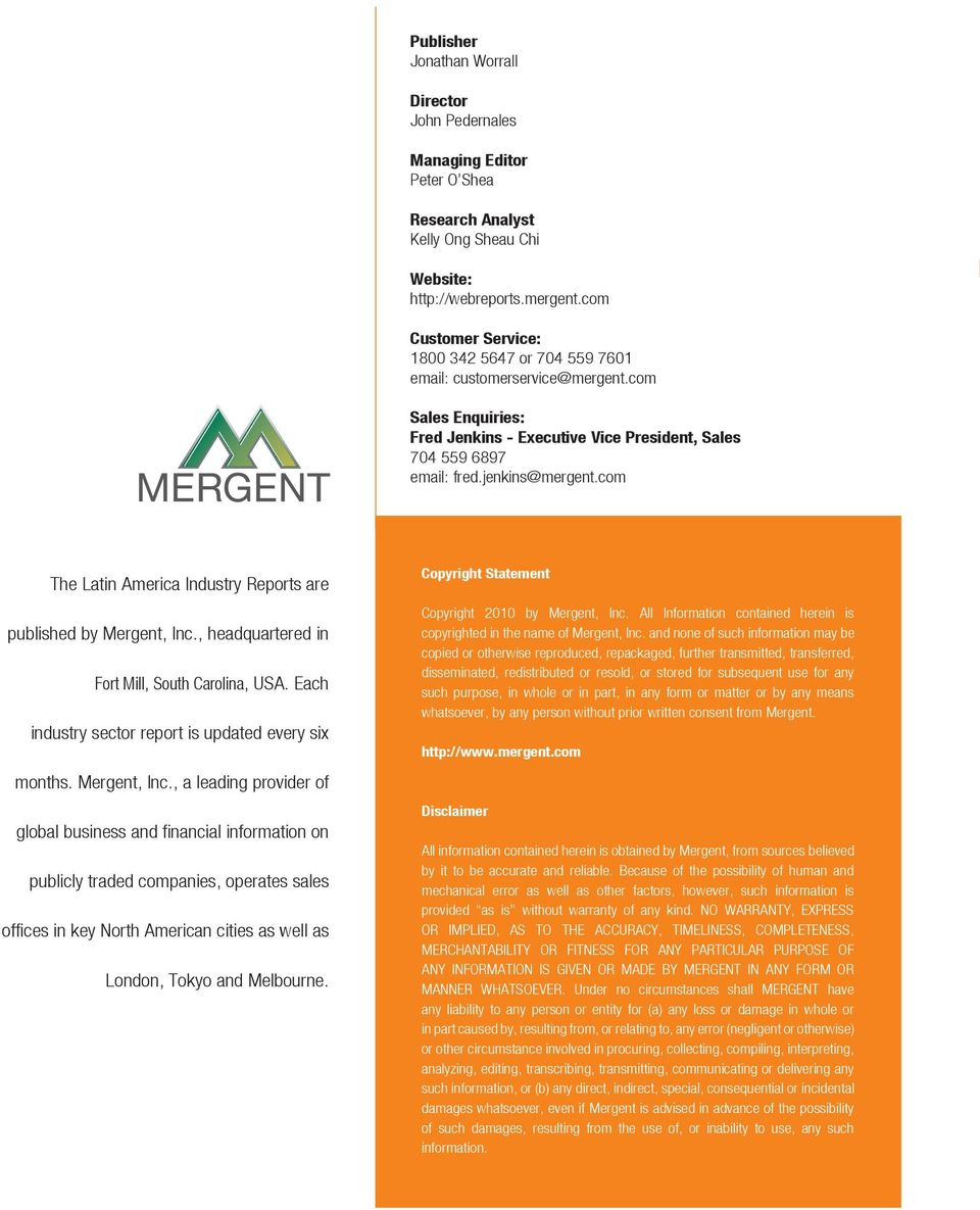com The Latin America Industry Reports are published by Mergent, Inc.