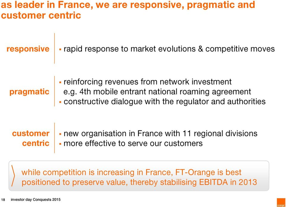 regulator and authorities customer centric new organisation in France with 11 regional divisions more effective to serve our customers while