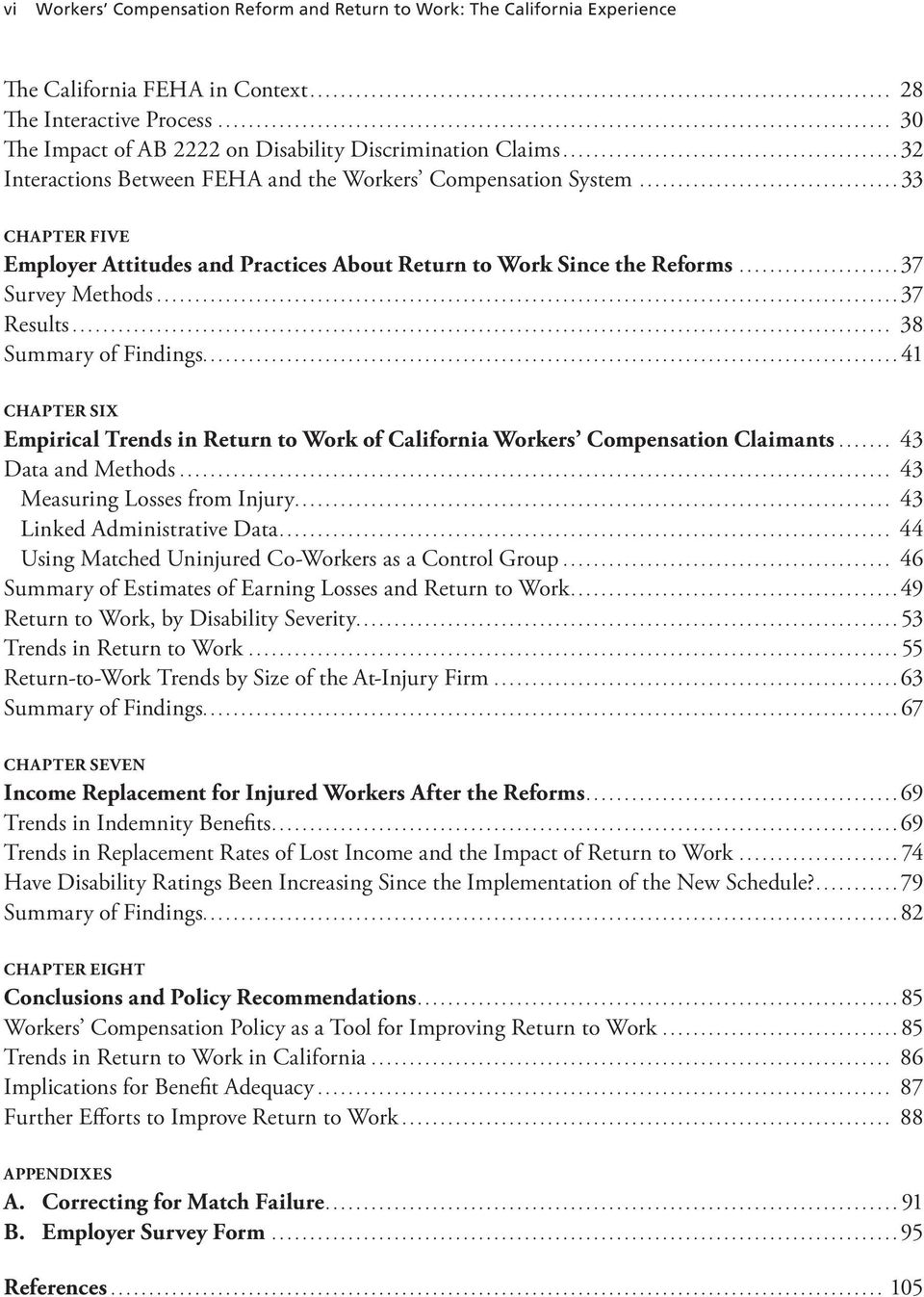 .. 38 Summary of Findings...41 CHAPTER SIX Empirical Trends in Return to Work of California Workers Compensation Claimants... 43 Data and Methods... 43 Measuring Losses from Injury.