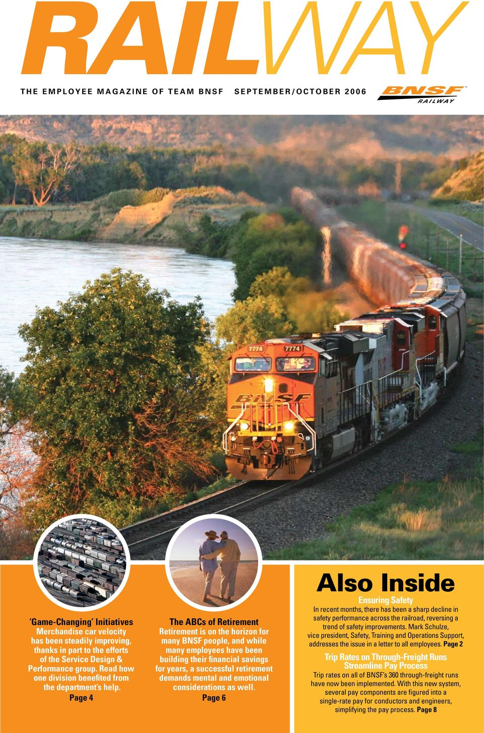 Page 4 The ABCs of Retirement Retirement is on the horizon for many BNSF people, and while many employees have been building their financial savings for years, a successful retirement demands mental