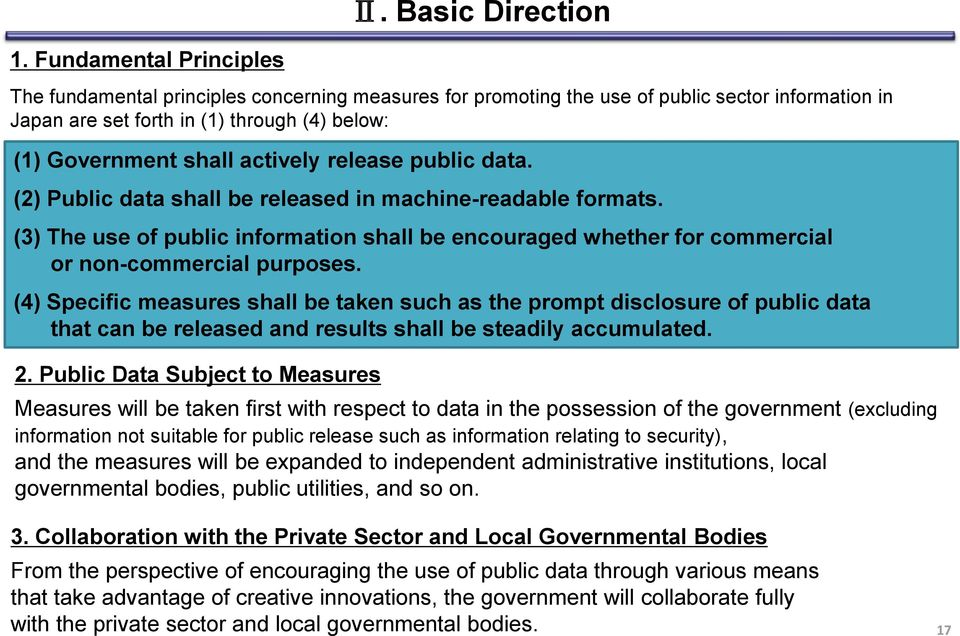 release public data. (2) Public data shall be released in machine-readable formats. (3) The use of public information shall be encouraged whether for commercial or non-commercial purposes.