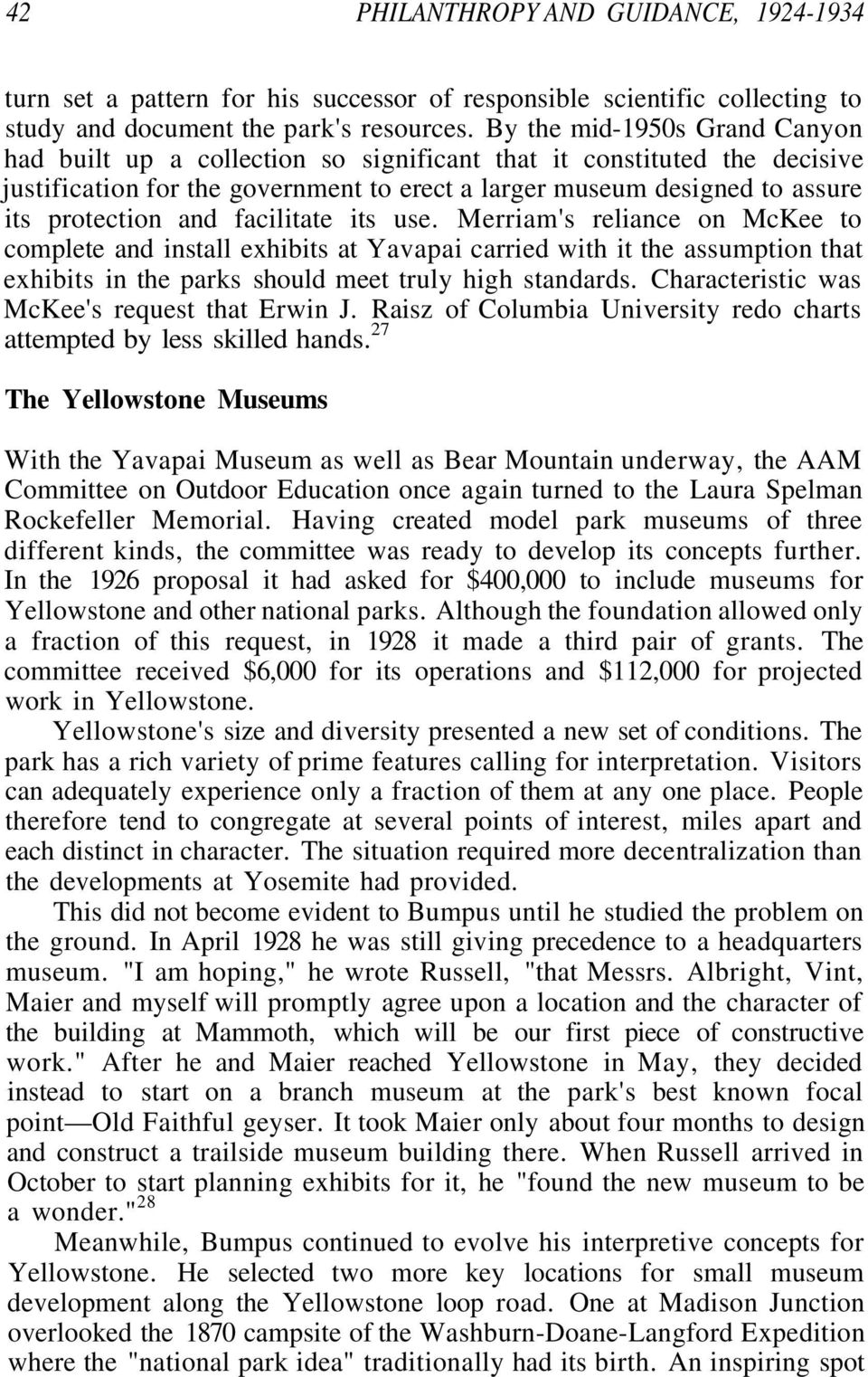 facilitate its use. Merriam's reliance on McKee to complete and install exhibits at Yavapai carried with it the assumption that exhibits in the parks should meet truly high standards.