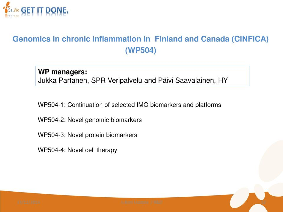Continuation of selected IMO biomarkers and platforms WP504-2: Novel genomic