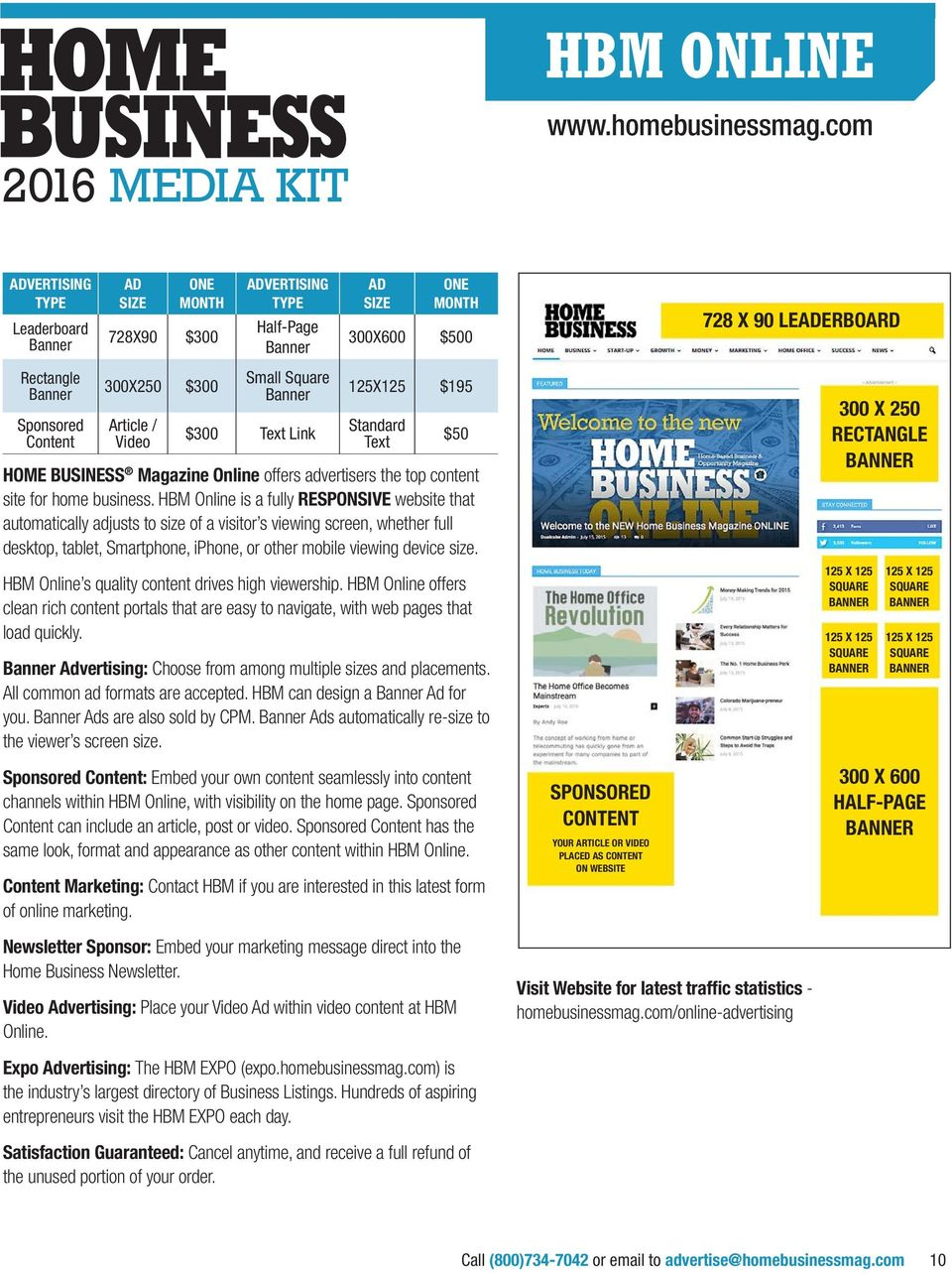 $300 Article / Video Small Square Banner $300 Text Link 125X125 $195 Standard Text $50 HOME BUSINESS Magazine Online offers advertisers the top content site for home business.