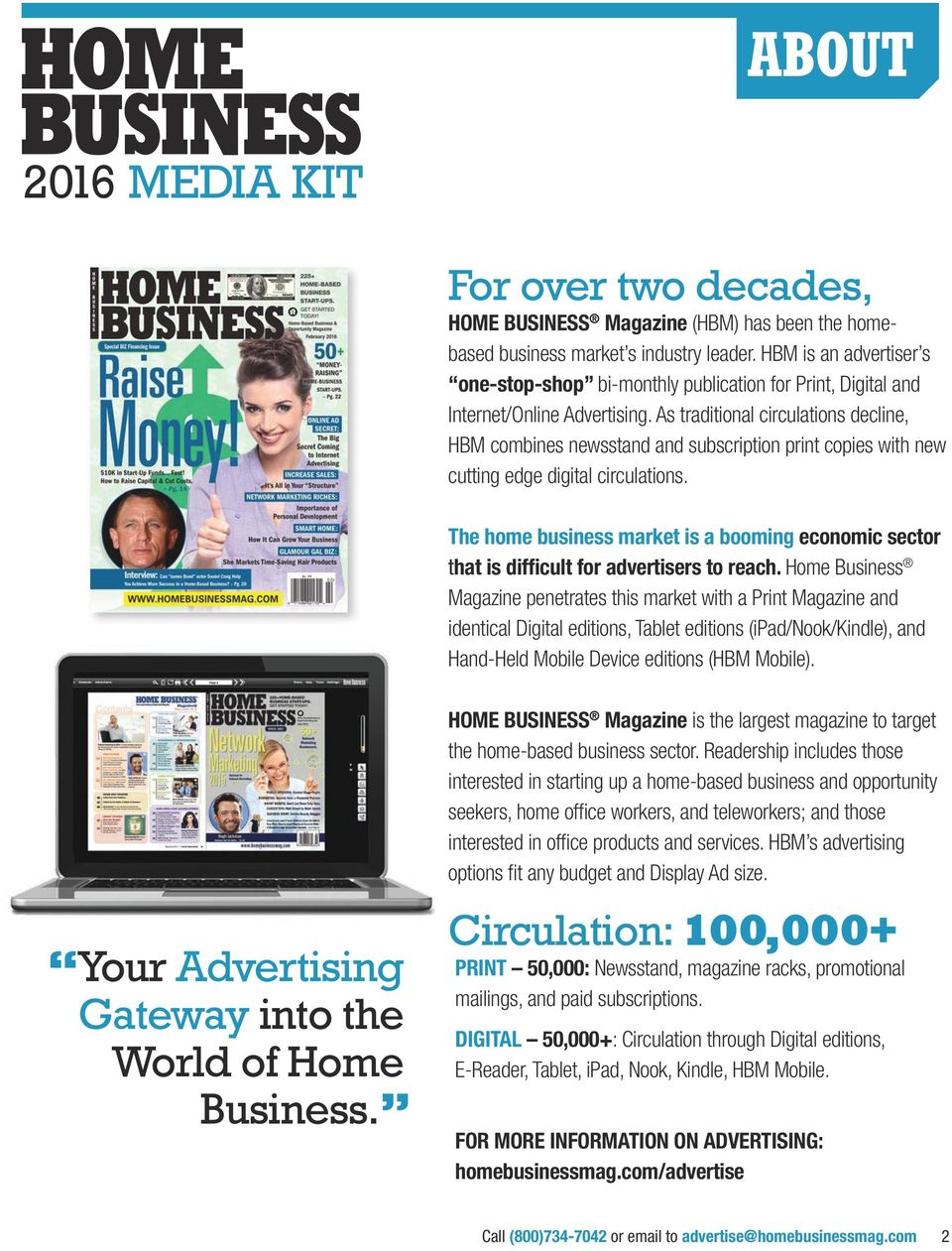 As traditional circulations decline, HBM combines newsstand and subscription print copies with new cutting edge digital circulations.