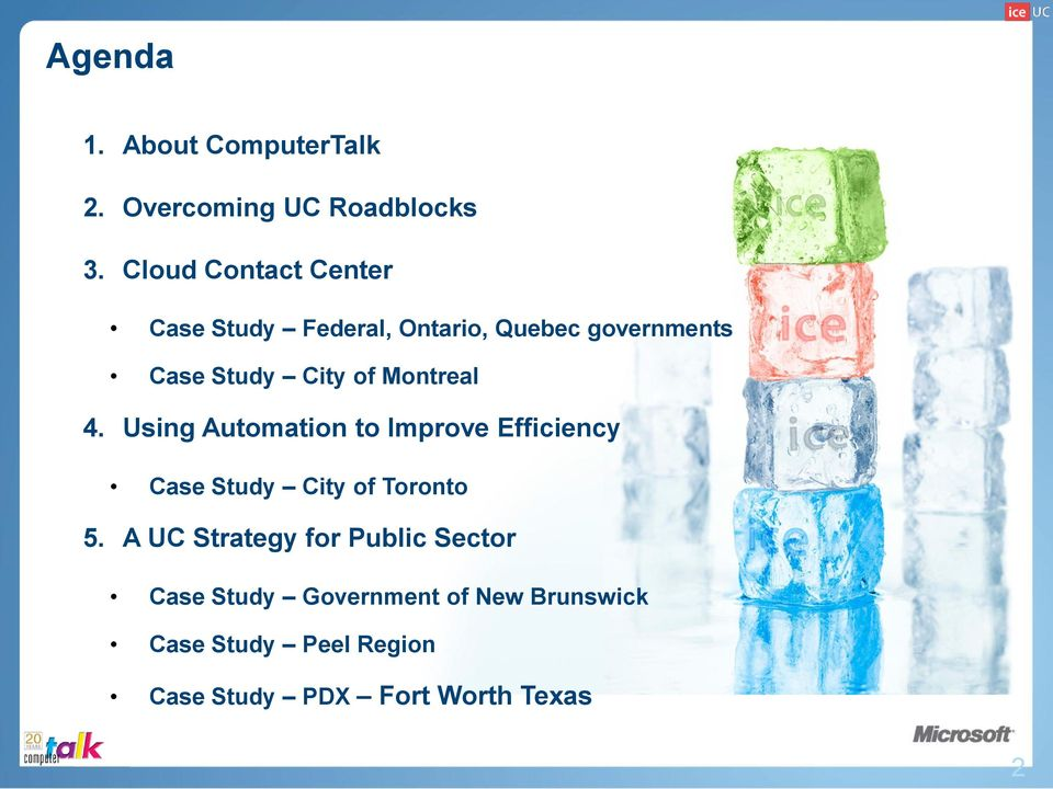 Montreal 4. Using Automation to Improve Efficiency Case Study City of Toronto 5.