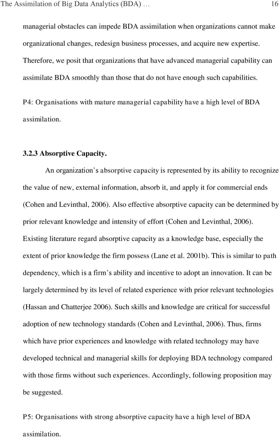 P4: Organisations with mature managerial capability have a high level of BDA assimilation. 3.2.3 Absorptive Capacity.