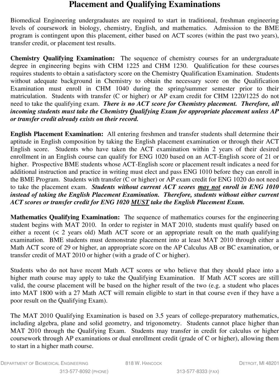 Chemistry Qualifying Examination: The sequence of chemistry courses for an undergraduate degree in engineering begins with CHM 1225 and CHM 1230.