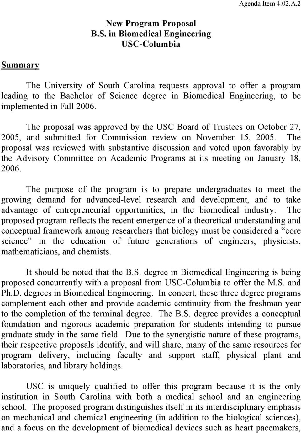 implemented in Fall 2006. The proposal was approved by the USC Board of Trustees on October 27, 2005, and submitted for Commission review on November 15, 2005.
