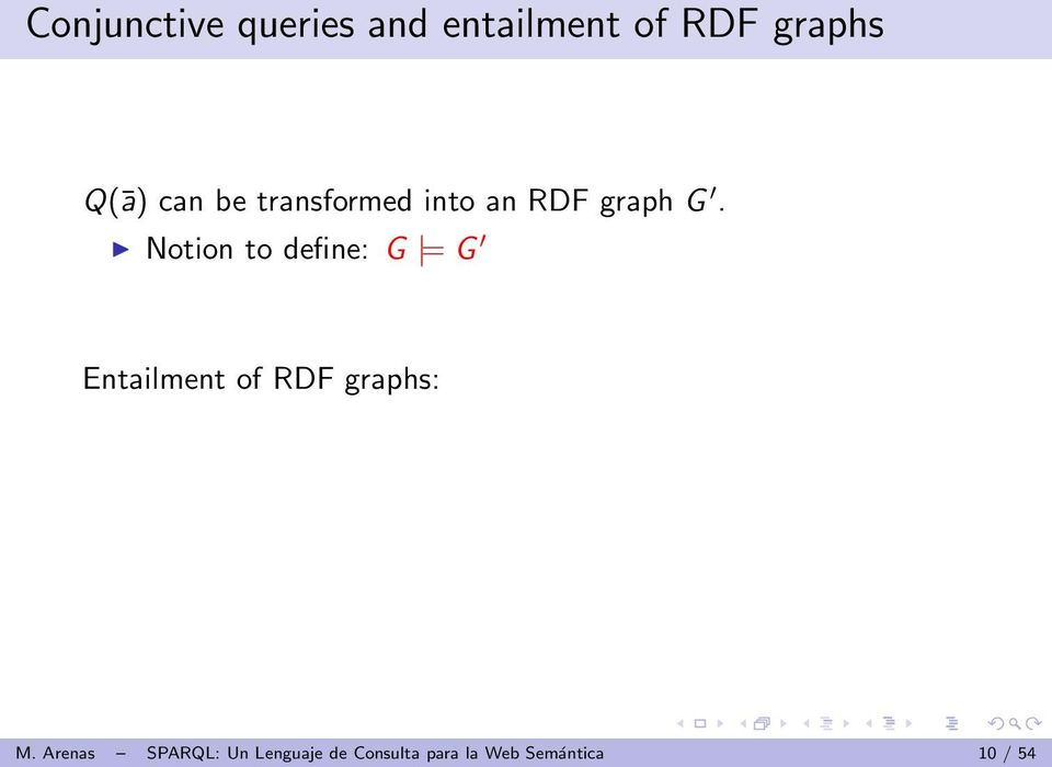 Notion to define: G = G Entailment of RDF graphs: M.
