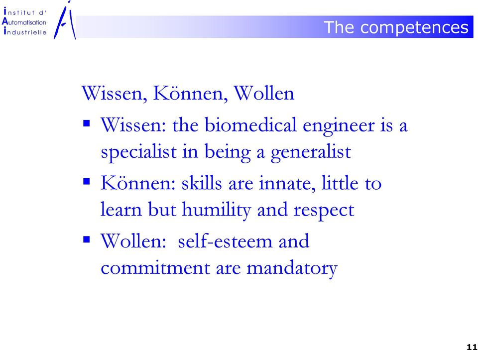 Können: skills are innate, little l to learn but humility