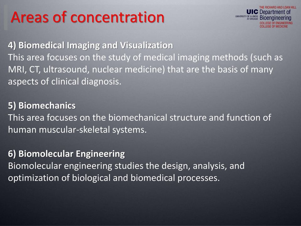 5) Biomechanics This area focuses on the biomechanical structure and function of human muscular-skeletal systems.