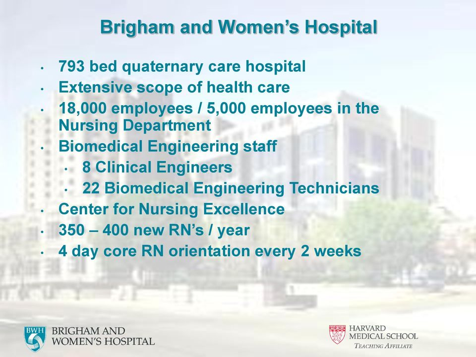 Engineering staff 8 Clinical Engineers 22 Biomedical Engineering Technicians Center