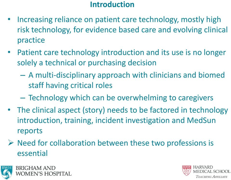 clinicians and biomed staff having critical roles Technology which can be overwhelming to caregivers The clinical aspect (story) needs to be