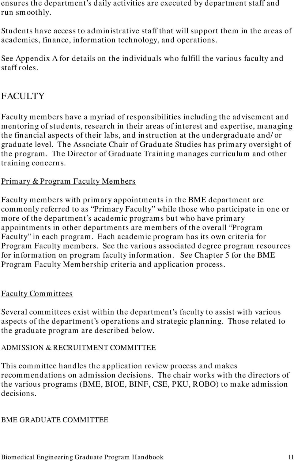 See Appendix A for details on the individuals who fulfill the various faculty and staff roles.