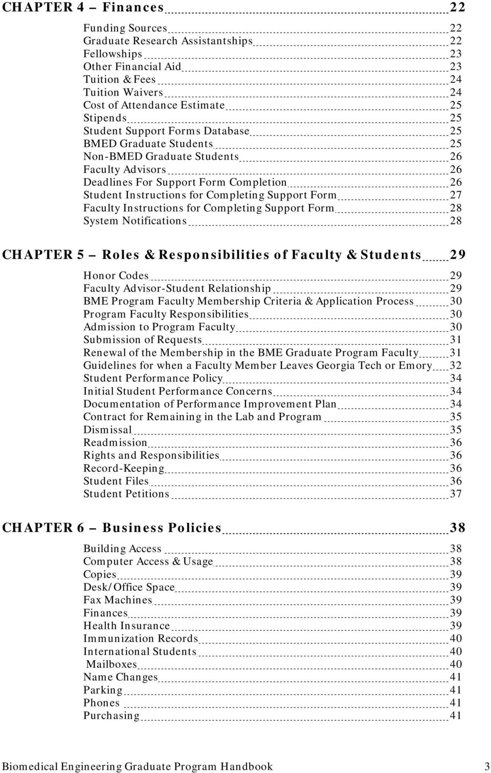 27 Faculty Instructions for Completing Support Form 28 System Notifications 28 CHAPTER 5 Roles & Responsibilities of Faculty & Students 29 Honor Codes 29 Faculty Advisor-Student Relationship 29 BME