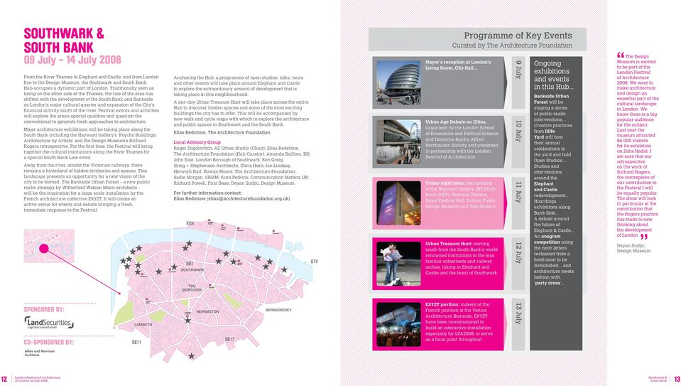 Traditionally seen as being on the other side of the Thames, the role of the area has shifted with the development of the South Bank and Bankside as London s major cultural quarter and expansion of