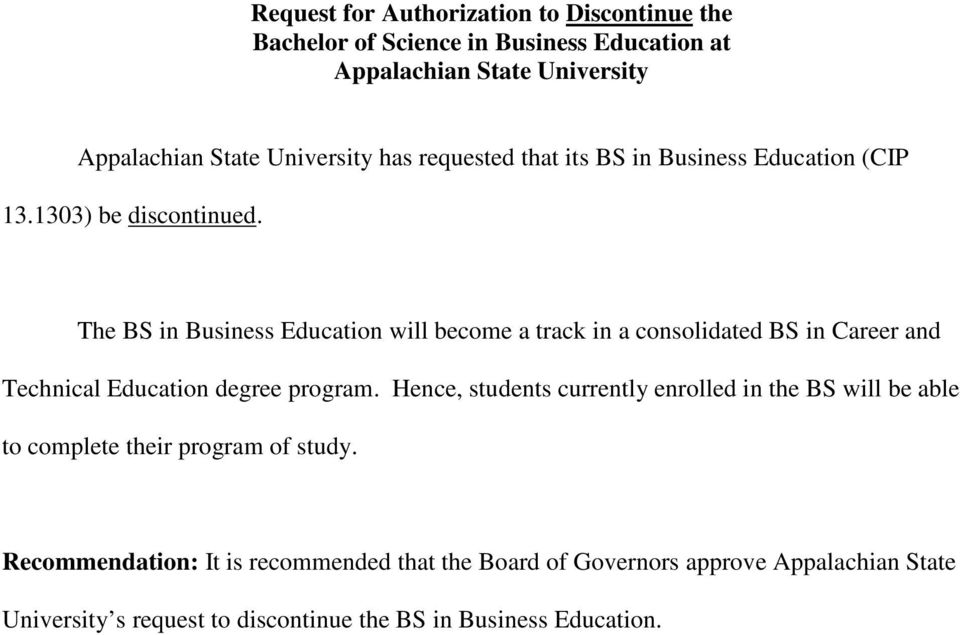 The BS in Business Education will become a track in a consolidated BS in Career and Technical Education degree program.