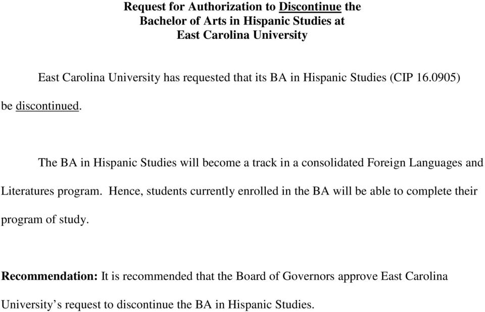 The BA in Hispanic Studies will become a track in a consolidated Foreign Languages and Literatures program.