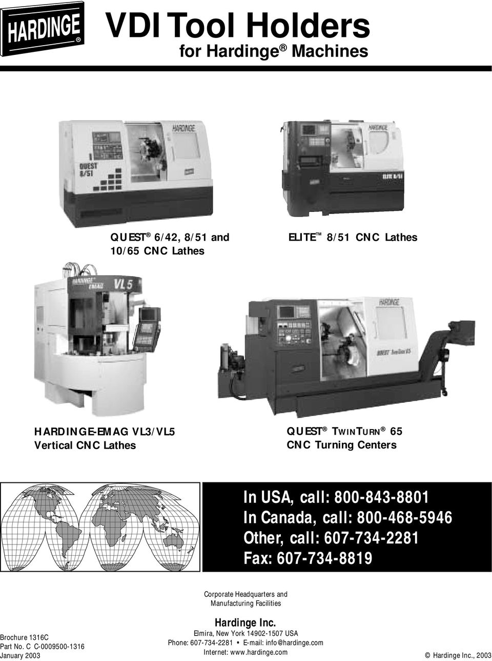 Other, call: 607-734-2281 Fax: 607-734-8819 Corporate Headquarters and Manufacturing Facilities Brochure 1316C