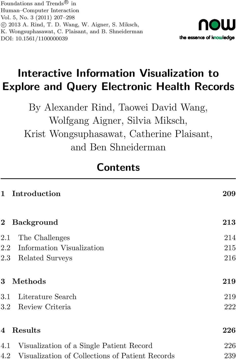 1561/1100000039 Interactive Information Visualization to Explore and Query Electronic Health Records By Alexander Rind, Taowei David Wang, Wolfgang Aigner, Silvia Miksch, Krist