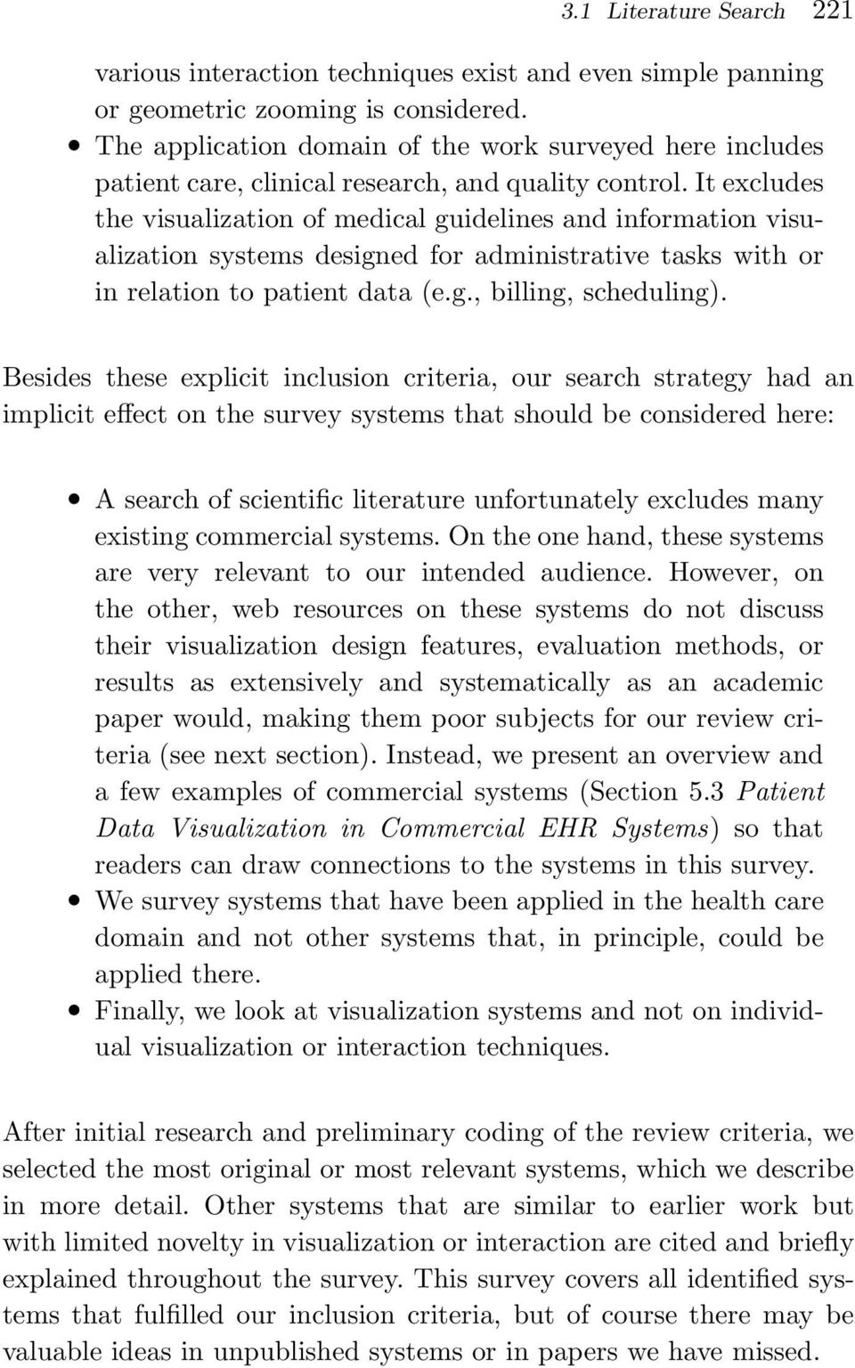 It excludes the visualization of medical guidelines and information visualization systems designed for administrative tasks with or in relation to patient data (e.g., billing, scheduling).