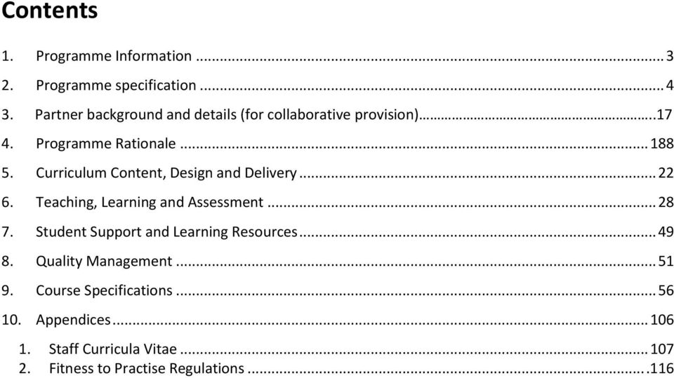 Curriculum Content, Design and Delivery... 22 6. Teaching, Learning and Assessment... 28 7.