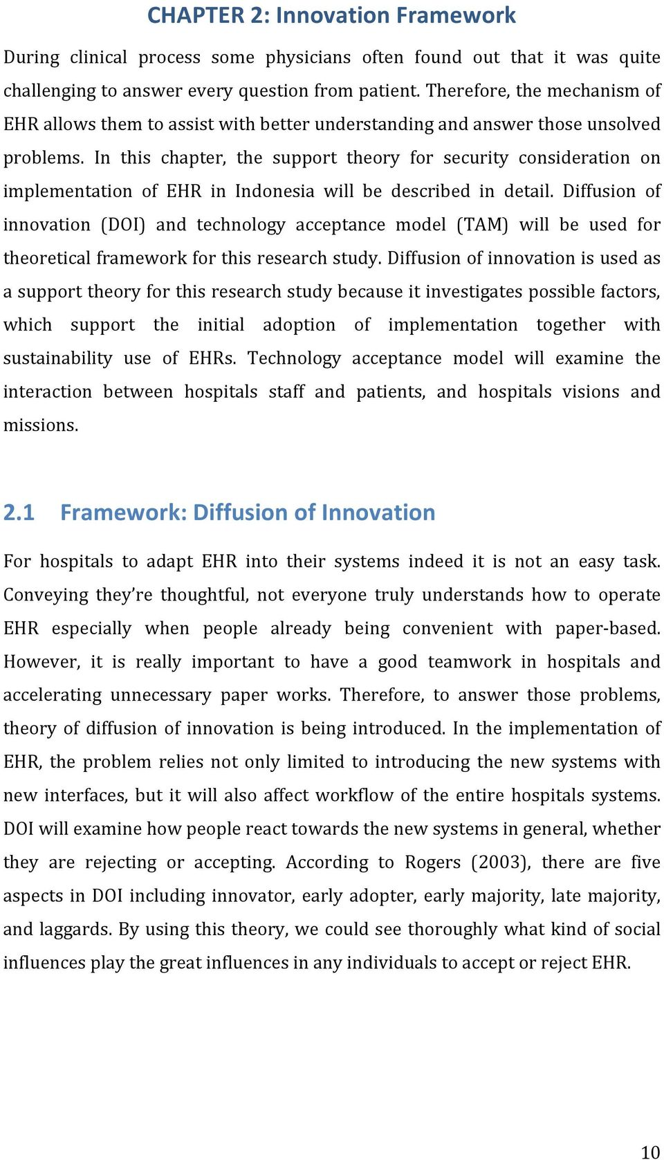 In this chapter, the support theory for security consideration on implementation of EHR in Indonesia will be described in detail.
