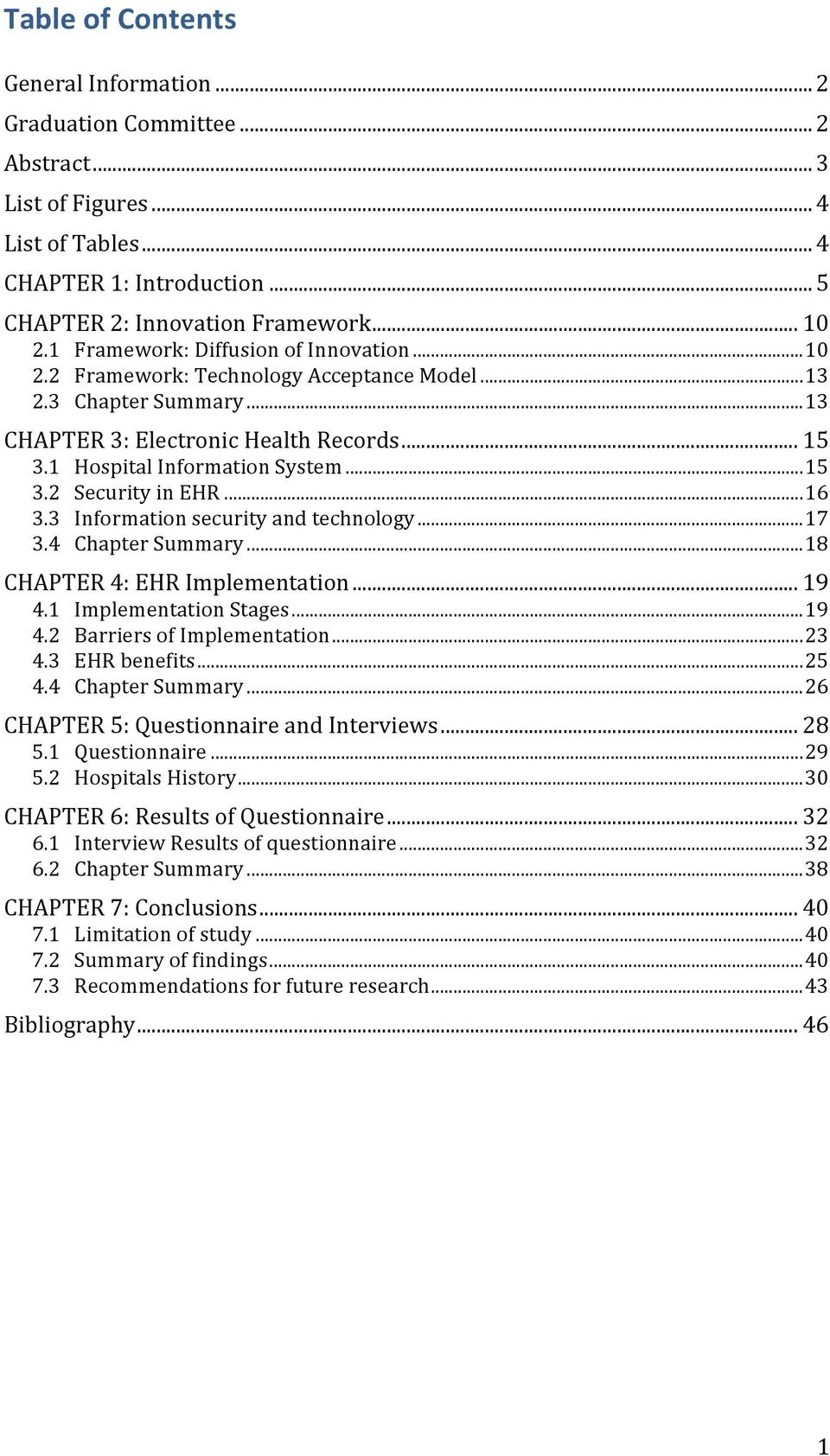 .. 16 3.3 Information security and technology... 17 3.4 Chapter Summary... 18 CHAPTER 4: EHR Implementation... 19 4.1 Implementation Stages... 19 4.2 Barriers of Implementation... 23 4.3 EHR benefits.