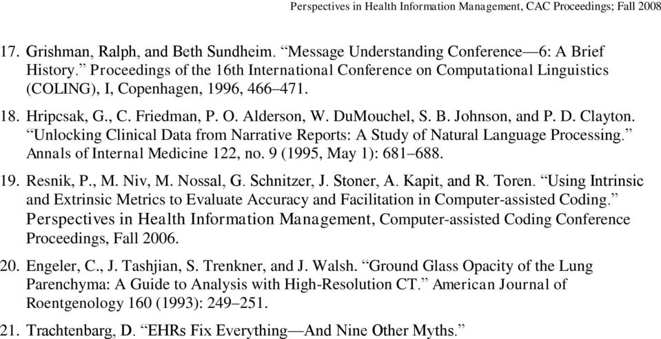 D. Clayton. Unlocking Clinical Data from Narrative Reports: A Study of Natural Language Processing. Annals of Internal Medicine 122, no. 9 (1995, May 1): 681 688. 19. Resnik, P., M. Niv, M. Nossal, G.