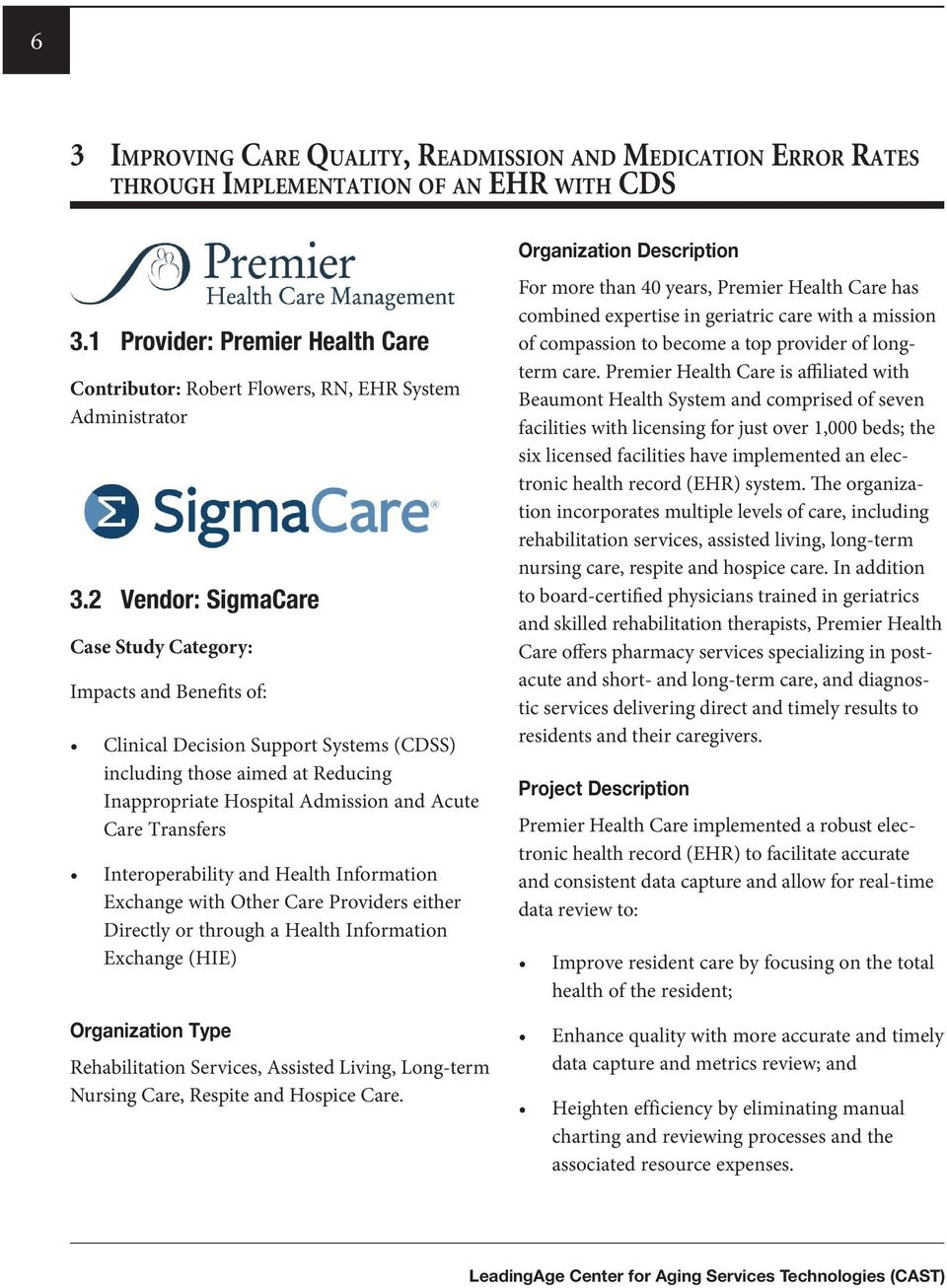 2 Vendor: SigmaCare Case Study Category: Impacts and Benefits of: Clinical Decision Support Systems (CDSS) including those aimed at Reducing Inappropriate Hospital Admission and Acute Care Transfers