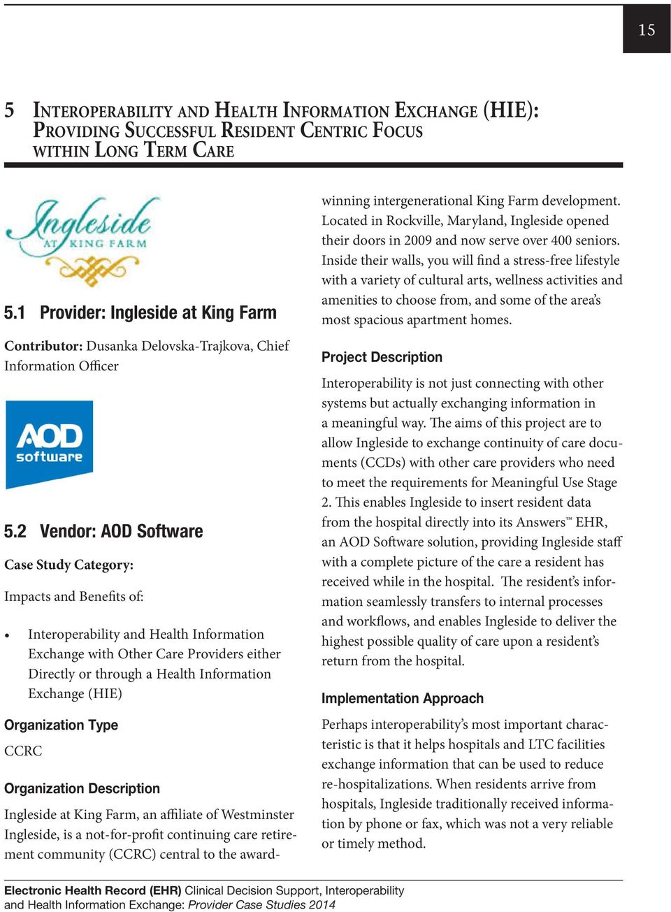 2 Vendor: AOD Software Case Study Category: Impacts and Benefits of: Interoperability and Health Information Exchange with Other Care Providers either Directly or through a Health Information