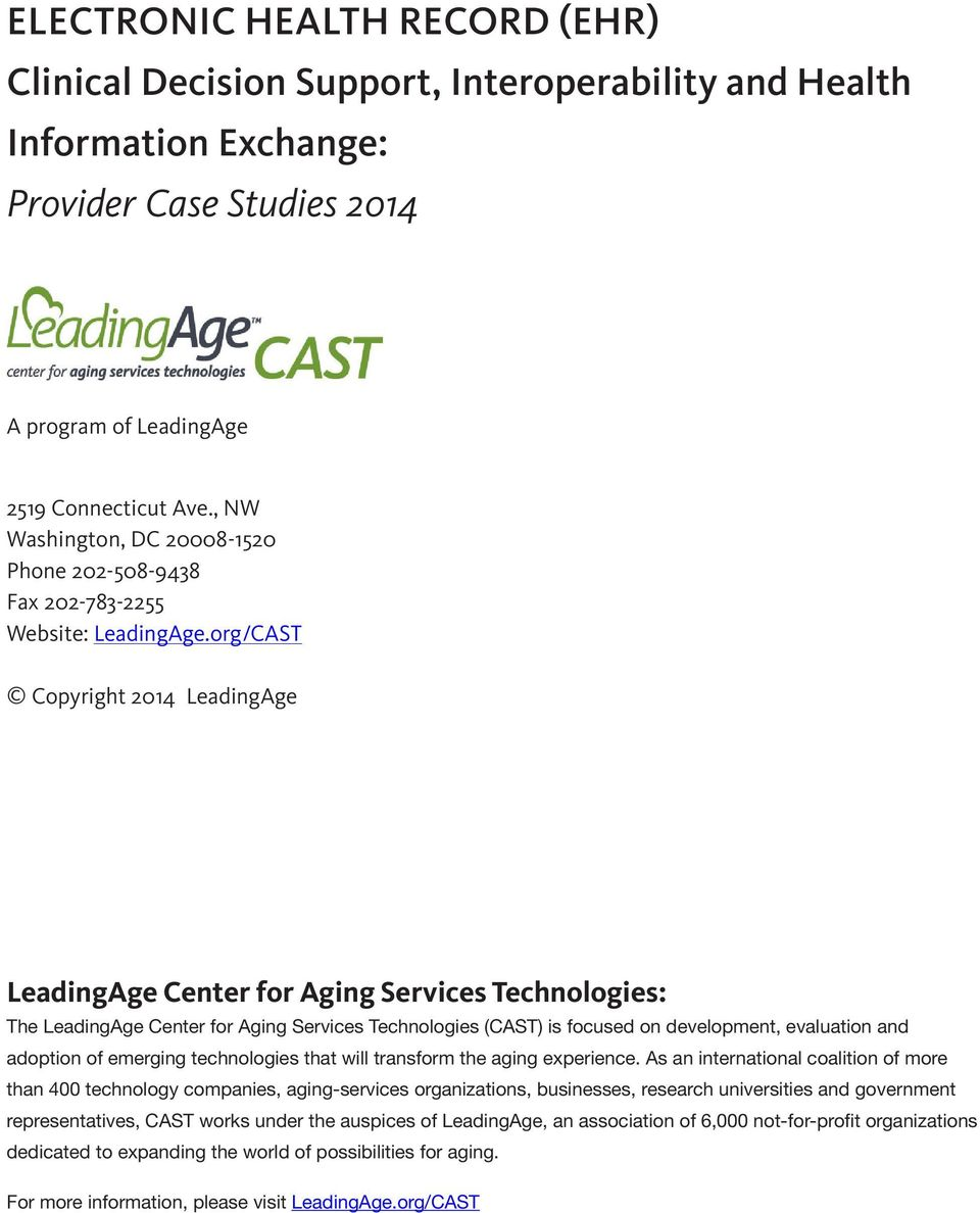 org/CAST Copyright 2014 LeadingAge LeadingAge Center for Aging Services Technologies: The LeadingAge Center for Aging Services Technologies (CAST) is focused on development, evaluation and adoption