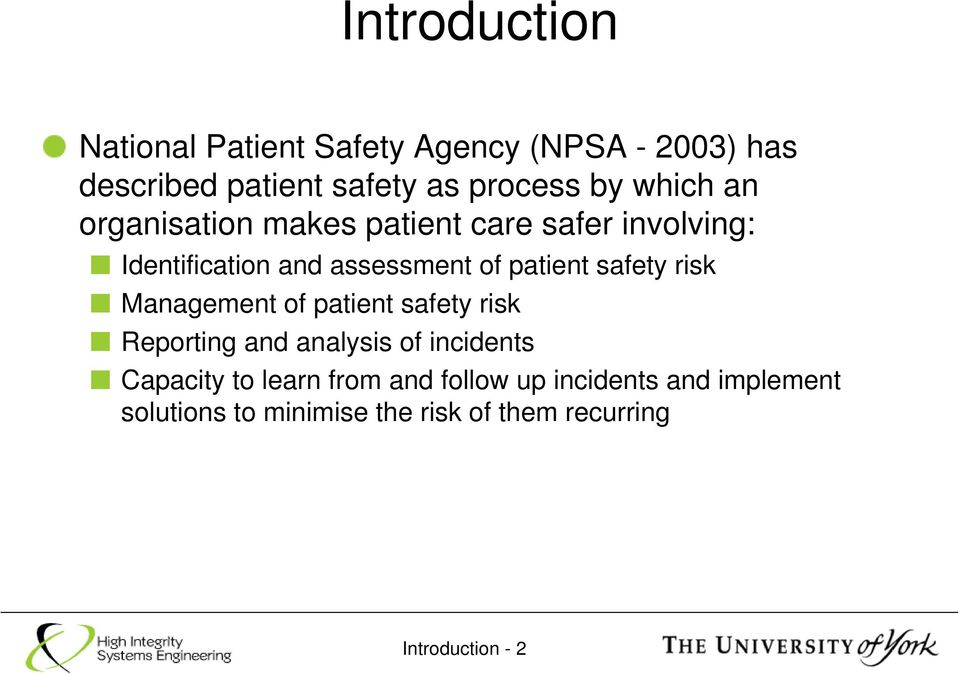 safety risk Management of patient safety risk Reporting and analysis of incidents Capacity to learn