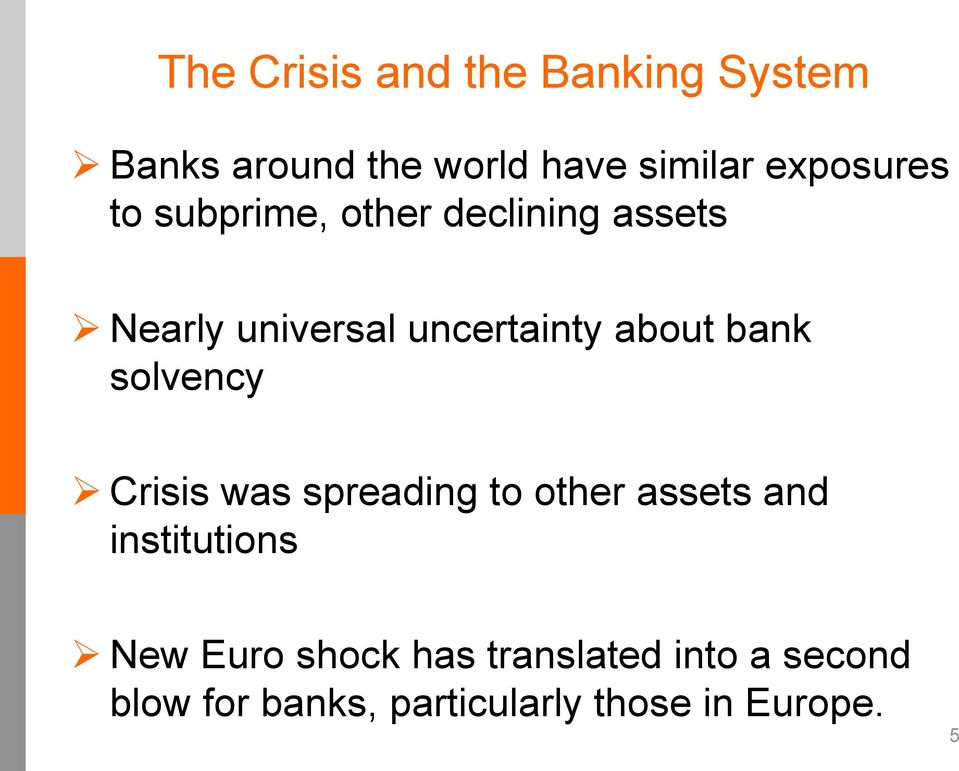 about bank solvency Crisis was spreading to other assets and institutions New