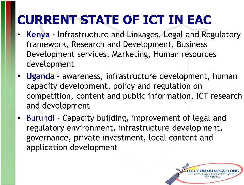 policy and regulation on competition, content and public information, ICT research and development Burundi - Capacity building,