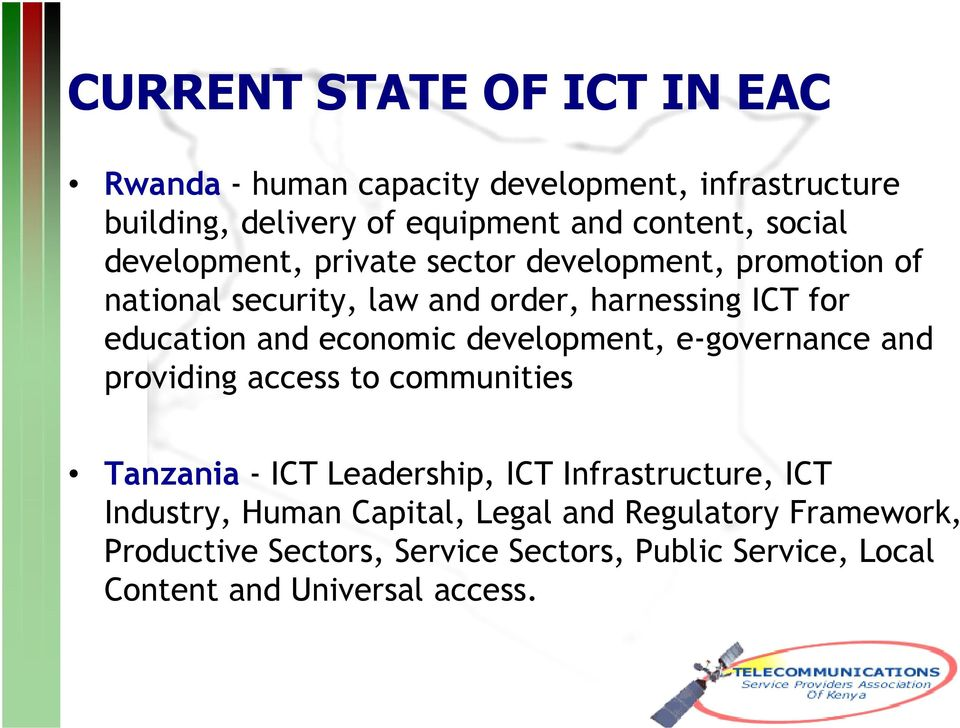 economic development, e-governance and providing access to communities Tanzania - ICT Leadership, ICT Infrastructure, ICT
