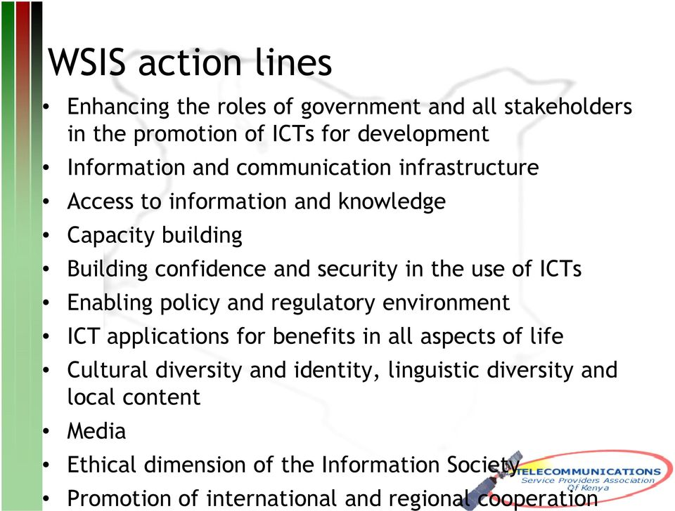ICTs Enabling policy and regulatory environment ICT applications for benefits in all aspects of life Cultural diversity and identity,