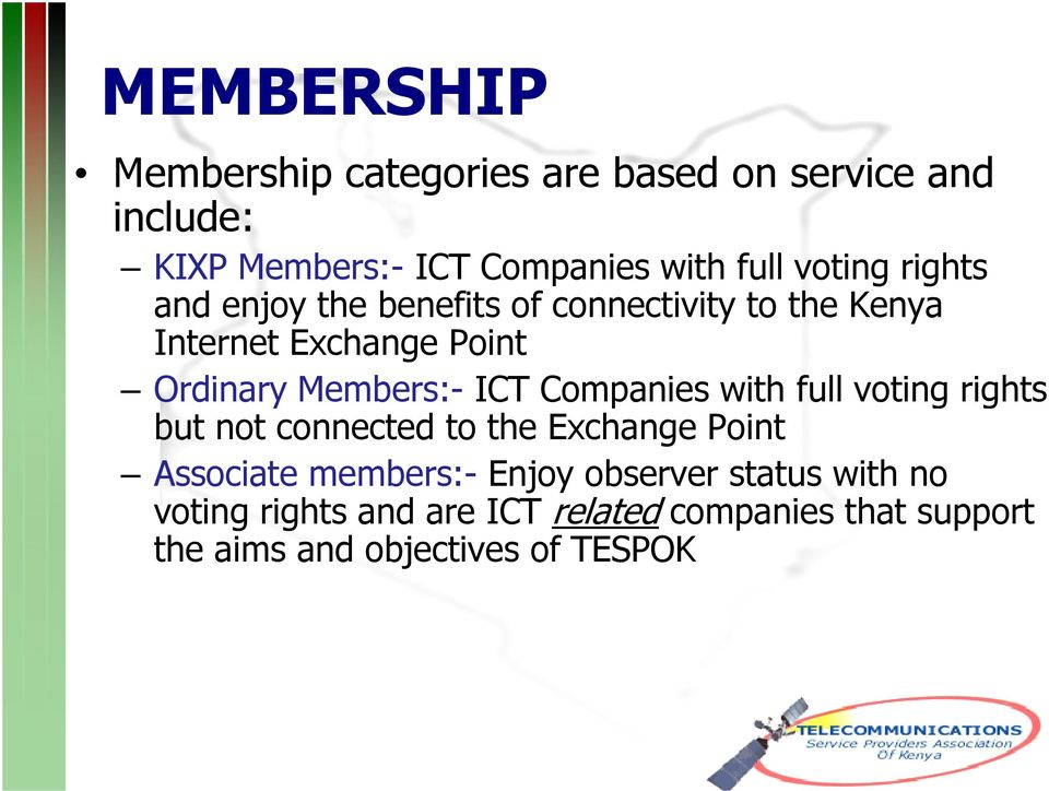 ICT Companies with full voting rights but not connected to the Exchange Point Associate members:- Enjoy