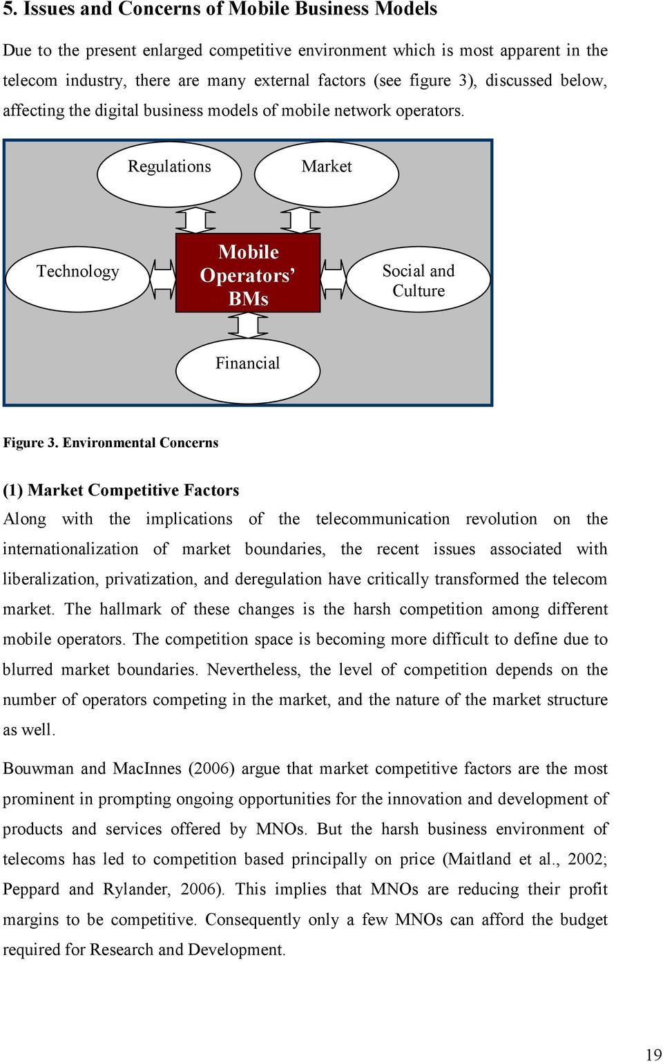 Environmental Concerns (1) Market Competitive Factors Along with the implications of the telecommunication revolution on the internationalization of market boundaries, the recent issues associated