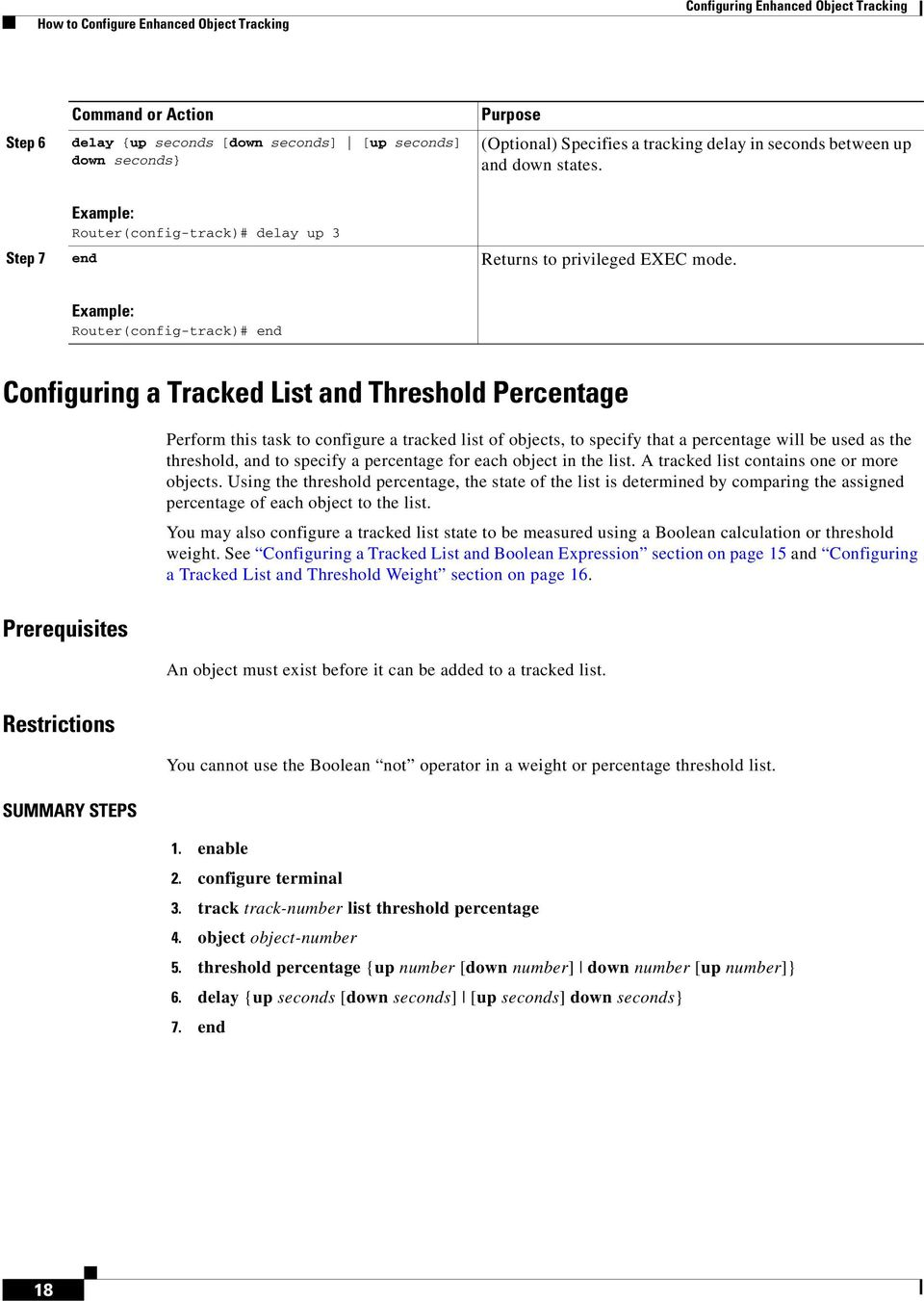 Router(config-track)# end Configuring a Tracked List and Threshold Percentage Prerequisites Perform this task to configure a tracked list of objects, to specify that a percentage will be used as the