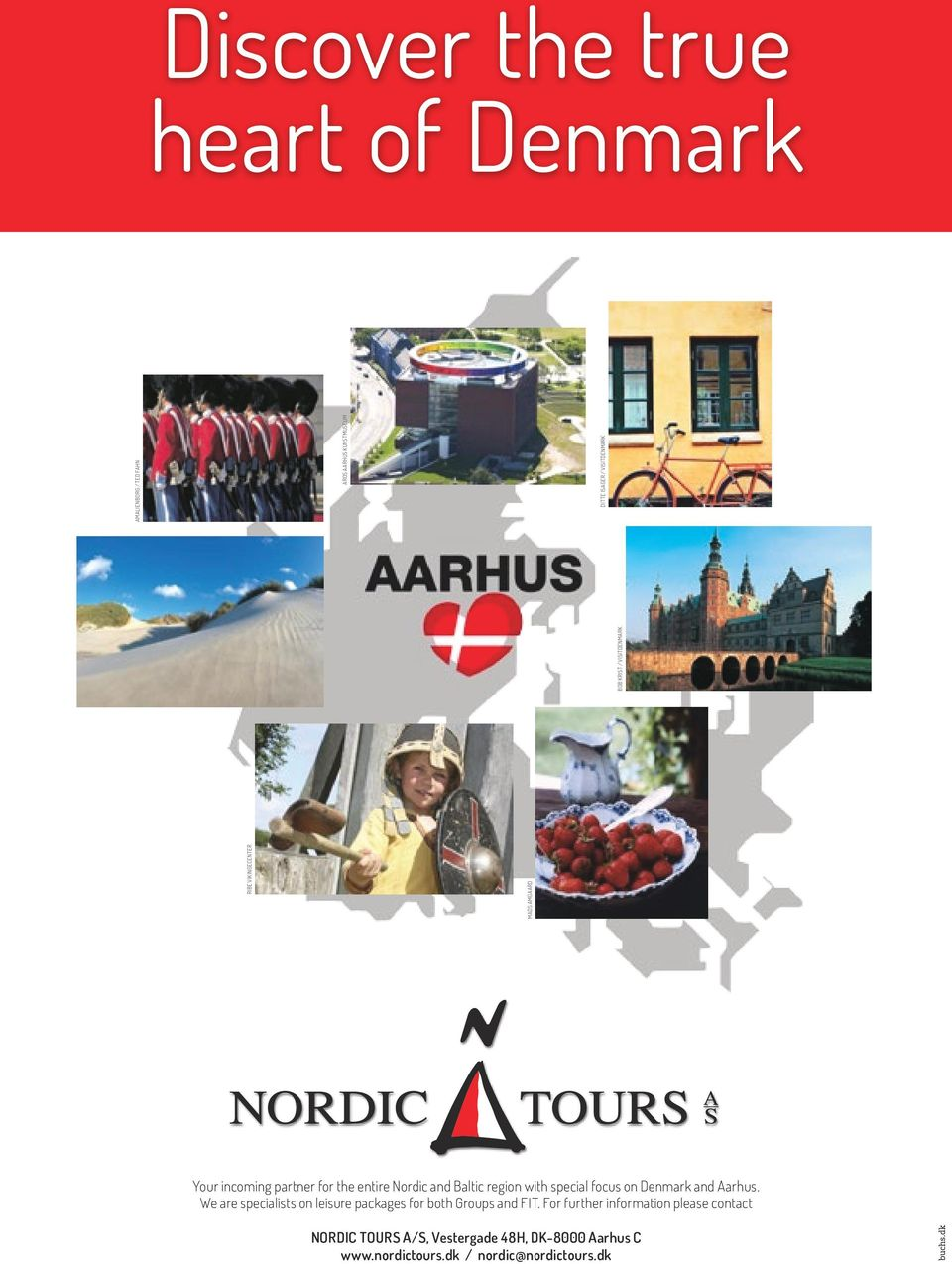 with special focus on Denmark and Aarhus. We are specialists on leisure packages for both Groups and FIT.