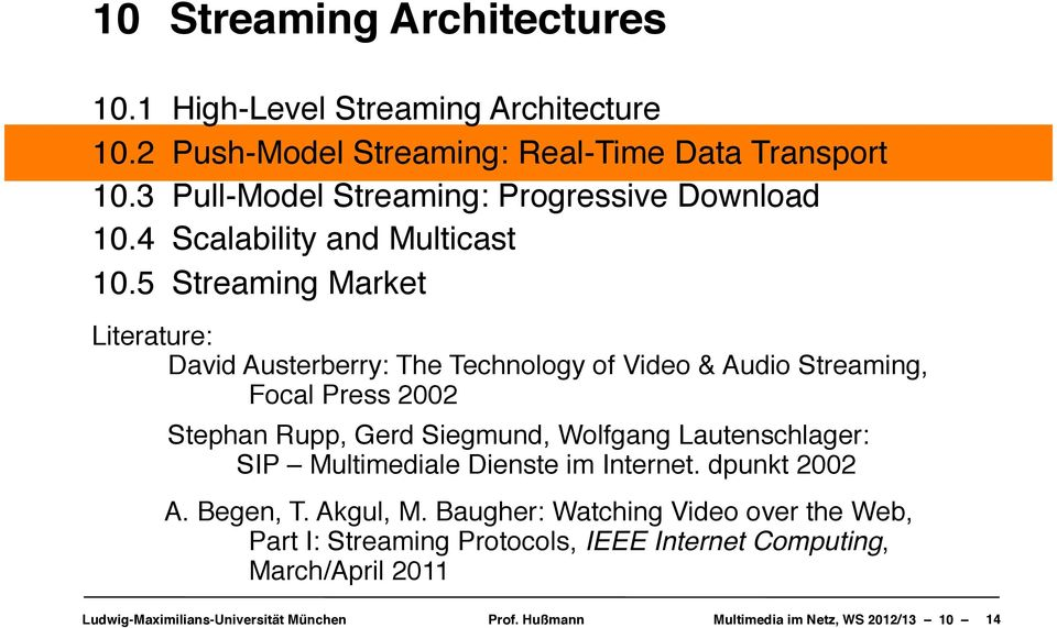 David Austerberry: The Technology of Video & Audio Streaming,!! Focal Press 2002!