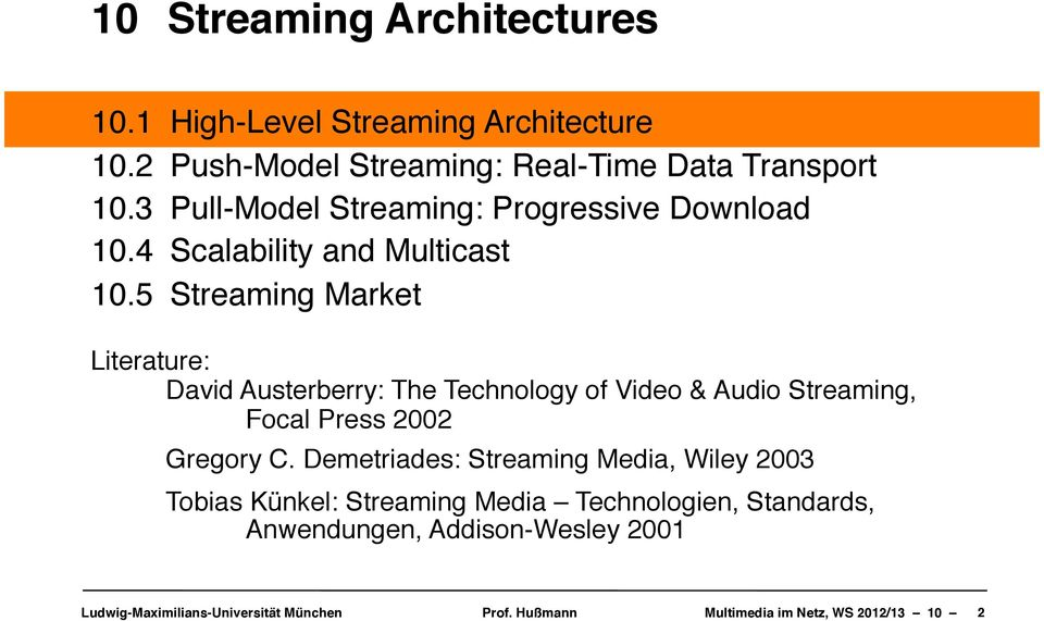 Scalability and Multicast 10.5! Streaming Market Literature:!