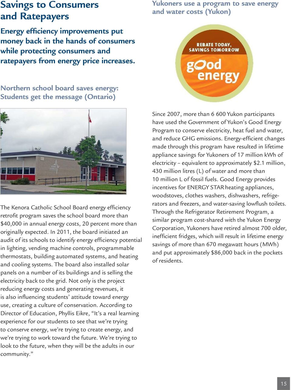 program saves the school board more than $40,000 in annual energy costs, 20 percent more than originally expected.